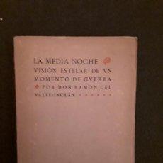 Libros antiguos: VALLE-INCLÁN. LA MEDIA NOCHE. VISIÓN ESTELAR DE UN MOMENTO DE GUERRA.. Lote 146126406