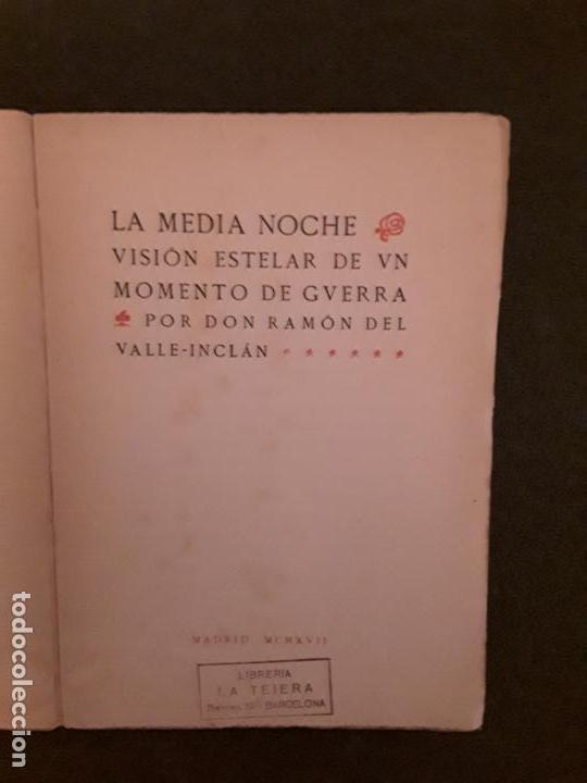 Libros antiguos: Valle-Inclán. La media noche. Visión estelar de un momento de guerra. - Foto 3 - 146126406