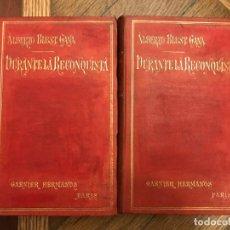 Libros antiguos: DURANTE LA RECONQUISTA. ALBERTO BLEST GANA. 1897. 2 VOL. GARNIER. Lote 146140926