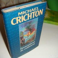 Libros antiguos: MICHAEL CRICHTON: DEVORADORES DE CADÁVERES. Lote 146282342