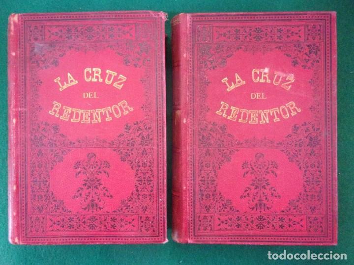 LA CRUZ DEL REDENTOR O EL TRIUNFO DE LA FE / J. CONDE DE SALAZAR Y SOULERET / TOMOS I Y II / RARO (Libros antiguos (hasta 1936), raros y curiosos - Literatura - Narrativa - Novela Histórica)