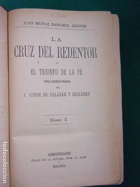 Libros antiguos: LA CRUZ DEL REDENTOR O EL TRIUNFO DE LA FE / J. Conde de Salazar y Souleret / Tomos I y II / Raro - Foto 2 - 146850326