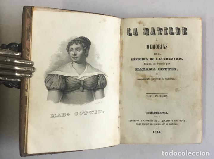 Libros antiguos: LA MATILDE Ó MEMORIAS DE LA HISTORIA DE LAS CRUZADAS. - COTTIN, Madama. 2 tomos, 1841. - Foto 2 - 147154874