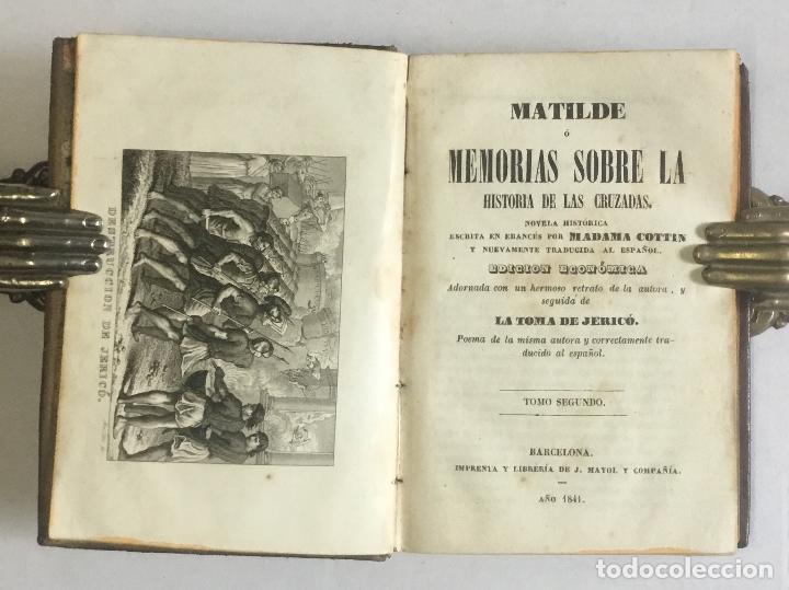Libros antiguos: LA MATILDE Ó MEMORIAS DE LA HISTORIA DE LAS CRUZADAS. - COTTIN, Madama. 2 tomos, 1841. - Foto 4 - 147154874