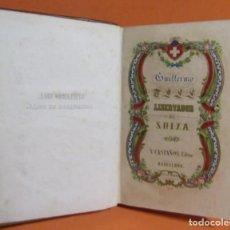 Libros antiguos: GUILLERMO TELL LIBERTADOR DE SUIZA -D.JOSE HERNANDEZ DEL MAS-IMPRENTA HISPANIA VICENTE CASTAÑOS 1857. Lote 147260306