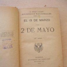 Libros antiguos: LIBRO, EL 19 DE MARZO Y EL 2 DE MAYO, PEREZ GALDOS, MADRID, 1913. Lote 147415650