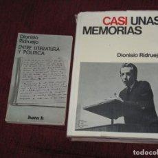 Libros antiguos: CASI UNAS MEMORIAS DE DIONISIO RIDRUEJO Y ENTRE LITERATURA Y POLITICA DEL MISMO AUTOR. Lote 147576930