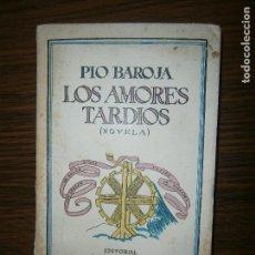 Libros antiguos: LOS AMORES TARDIOS. PIO BAROJA. 1926. 1º ED. Lote 148110966