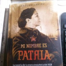 Libros antiguos: MI NOMBRE ES PATRIA, RAÚL VALLARINO, EDITORIAL SUMA.. Lote 148156598