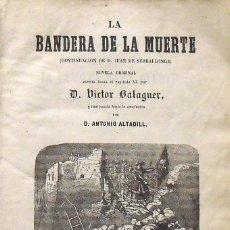 Libros antiguos: VÍCTOR BALAGUER. LA BANDERA DE LA MUERTE. 1859. PRIMERA EDICIÓN. ANTONIO ALTADILL. SALVADOR MANERO.. Lote 150250850