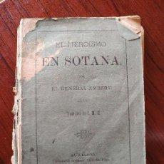 Libros antiguos: EL HEROISMO EN SOTANA (1879) - GENERAL AMBERT – BARCELONA. Lote 150549066