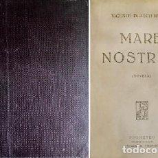 Libros antiguos: BLASCO IBÁÑEZ, VICENTE. MARE NOSTRUM. NOVELA. 1919.. Lote 151085414
