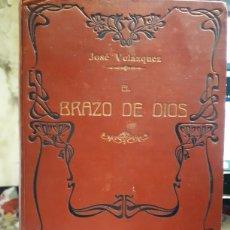 Libros antiguos: EL BRAZO DE DIOS O MEMORIAS DEL CONDE DE ALBORNOZ. Lote 151155974