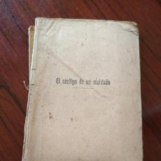 Libros antiguos: EL CASTIGO DE UN MALVADO (1904) DE CAROLINA INVERNIZIO. Lote 151413726