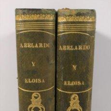 Libros antiguos: ABELARDO Y ELOISA. 2 TOMOS. HISTORIA DE DOS MÁRTIRES. RAMÓN ORTEGA. EDIT URBANO MININI. 1867.. Lote 151977854