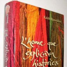 Libros antiguos: L´HOME QUE EXPLICAVA HISTORIES - RABIH ALAMEDDINE - EN CATALAN. Lote 152010602