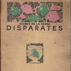 Libros antiguos: DISPARATES. RAMÓN GÓMEZ DE LA SERNA.. Lote 152167802