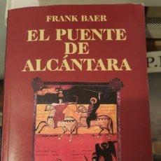 Libros antiguos: EL PUENTE DE ALCÁNTARA - FRANK BAER - POCKET EDHASA . Lote 152195510