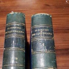 Libros antiguos: EL BARQUERO DE CANTILLANA 1887-1888,2 TOMOS ORIGINALES RAFAEL BENITEZ. Lote 152235974