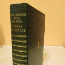 Libros antiguos: OBRAS SELECTAS. JUAN IGNACIO LUCA DE TENA. 898 PAGINAS, CARROGGIO 1973 TAPA DURA. Lote 153478602