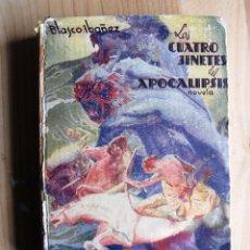 Libros antiguos: LOS CUATRO JINETES DEL APOCALIPSIS DE BLASCO IBAÑEZ. Lote 154197278
