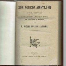 Libros antiguos: SOR ÁGUEDA AMETLLER, POR MIGUEL EUGENIO CAIMARIS TORRES. AÑO ¿? (MENORCA.2.1). Lote 154360914