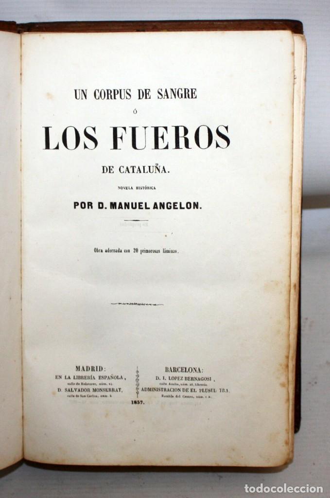 Libros antiguos: UN CORPUS DE SANGRE Ó LOS FUEROS DE CATALUÑA-1857-MANUEL ANGELON. - Foto 2 - 154457962