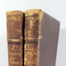 Libros antiguos: LA ESCLAVA DE SU DEBER. 2 TOMOS. MANUEL FERNÁNDEZ GONZÁLEZ. MADRID. 1865.. Lote 154604518