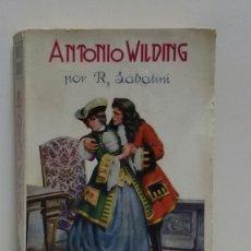 Libros antiguos: ANTONIO WILDING NOR R SABATINI. Lote 156572002