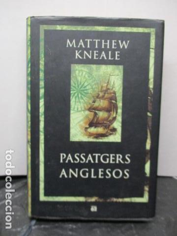 PASSATGERS ANGLESOS - LIBRO EN CATALÀ DE MATTHEW KNEALE - EDICIONS 62. - TAPA DURA (Libros antiguos (hasta 1936), raros y curiosos - Literatura - Narrativa - Novela Histórica)