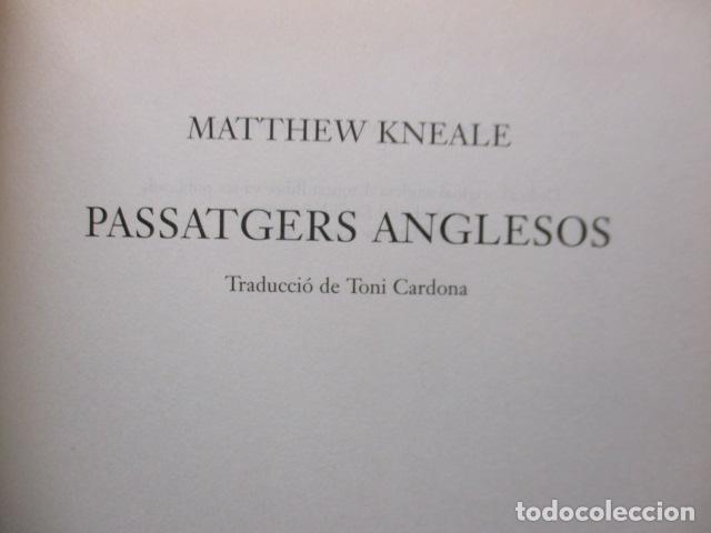 Libros antiguos: PASSATGERS ANGLESOS - LIBRO EN CATALÀ DE MATTHEW KNEALE - EDICIONS 62. - TAPA DURA - Foto 5 - 159675522