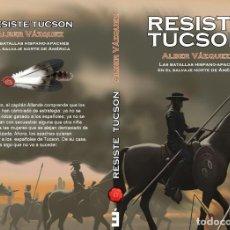 Libros antiguos: RESISTE TUCSON - LARGO CAMINO HACIA ZUNI PUEBLO. ALBER VÁZQUEZ.. Lote 161828865
