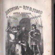 Libros antiguos: MANUEL TORRIJOS : JUSTICIAS DEL REY DON PEDRO (GLORIAS ESPAÑOLAS, 1858). Lote 162630398