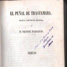 Libros antiguos: MANUEL TORRIJOS : EL PUÑAL DE TRASTAMARA (GLORIAS ESPAÑOLAS, 1858). Lote 162631102