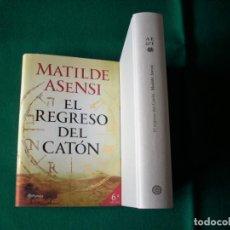 Libros antiguos: EL REGRESO DEL CATÓN - MATILDE ASENSI - PLANETA - 6ª EDICIÓN - AÑO 2016. Lote 163002674