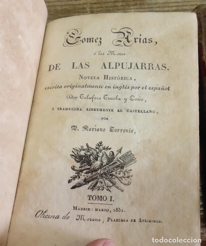 Libros antiguos: GOMEZ ARIAS O LOS MOROS DE LAS ALPUJARRAS.3 TOMOS, COMPLETA.NOVELA HISTORICA ORIGINAL DE 1831.TELESF - Foto 3 - 163397390