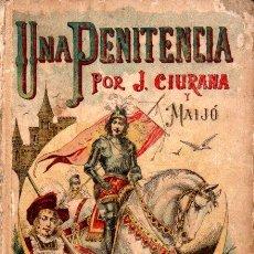 Libros antiguos: CIURANA : UNA PENITENCIA (CALLEJA, S.F.). Lote 163430198