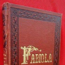 Libros antiguos: FABIOLA O LA REINA DE LAS CATACUMBAS. AÑO: 1892. PERSECUCIÓN DE LOS CRISTIANOS. BUEN ESTADO.. Lote 288621443