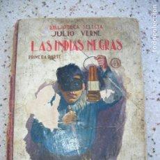 Libros antiguos: LIBRO DE JULIO VERNE LAS INDIAS NEGRAS PRIMERA PARTE RAMON SOPEÑA. Lote 165106774