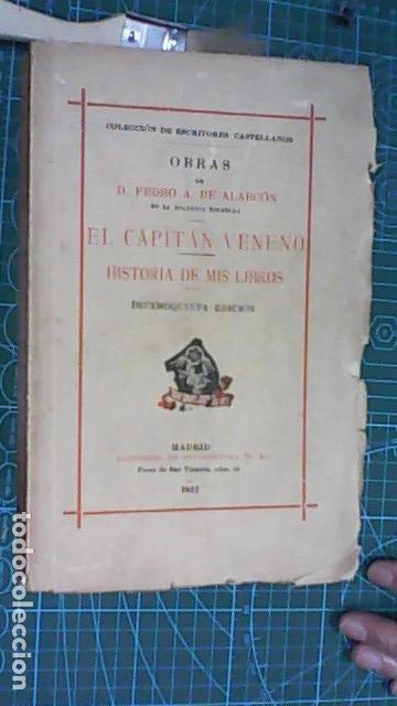 PEDRO ANTONIO DE ALARCON. EL CAPITAN VENENO E HISTORIA DE MIS LIBROS. 1932. DECIMOQUINTA EDICIÓN (Libros antiguos (hasta 1936), raros y curiosos - Literatura - Narrativa - Novela Histórica)