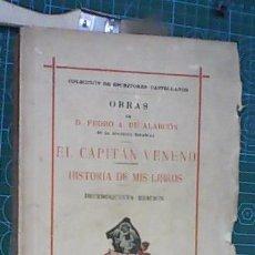 Libros antiguos: PEDRO ANTONIO DE ALARCON. EL CAPITAN VENENO E HISTORIA DE MIS LIBROS. 1932. DECIMOQUINTA EDICIÓN. Lote 165189498