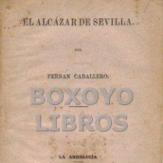 Libros antiguos: FERNÁN CABALLERO. EL ALCÁZAR DE SEVILLA. Lote 165421794