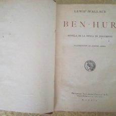 Libros antiguos: BEN-HUR. NOVELA DE LA ÉPOCA DE JESUCRISTO. WALLACE (LEWIS). Lote 165840754