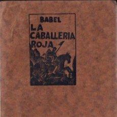 Libros antiguos: BABEL : LA CABALLERÍA ROJA (BIBLOS, 1927). Lote 165868990