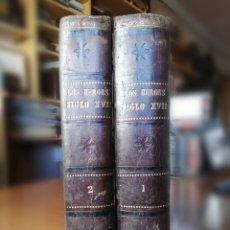 Libros antiguos: LOS HEROES DEL SIGLO XVII. 1ª EDICIÓN FELIPE GONZALEZ ROJAS,1888. 2 VOLÚMENES COMPLETOS. VER FOTOS. Lote 167033452