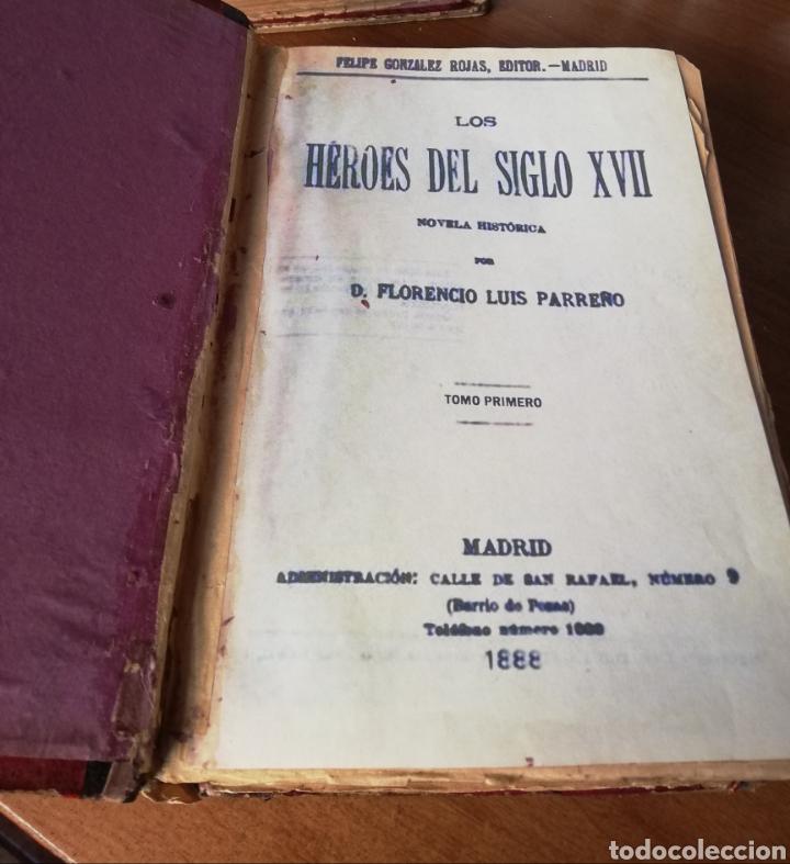 Libros antiguos: LOS HEROES DEL SIGLO XVII. 1ª EDICIÓN FELIPE GONZALEZ ROJAS,1888. 2 VOLÚMENES COMPLETOS. VER FOTOS - Foto 2 - 167033452