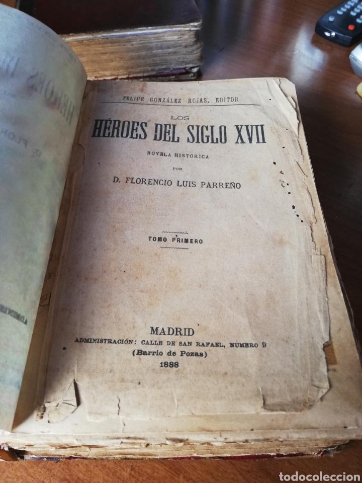Libros antiguos: LOS HEROES DEL SIGLO XVII. 1ª EDICIÓN FELIPE GONZALEZ ROJAS,1888. 2 VOLÚMENES COMPLETOS. VER FOTOS - Foto 3 - 167033452