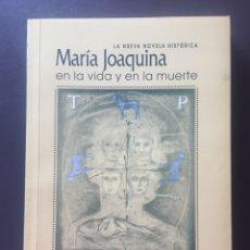 Libros antiguos: MARÍA JOAQUINA EN LA VIDA Y EN LA MUERTE - TERESA GUTIERREZ CHAVEZ. Lote 167663340