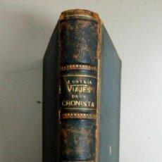 Libros antiguos: VIAJES DE UN CRONISTA POR JOSE ORTEGA MUNILLA, DIBUJOS DE ANGEL PONS, AÑO 1892, L11584. Lote 167843240