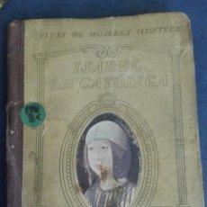 Libros antiguos: VIDA ISABEL LA CATÓLICA POR LUIS SANTAMARINA SEIX BARRAL 1941. Lote 167954704